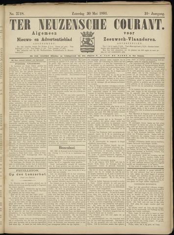Ter Neuzensche Courant. Algemeen Nieuws- en Advertentieblad voor Zeeuwsch-Vlaanderen / Neuzensche Courant ... (idem) / (Algemeen) nieuws en advertentieblad voor Zeeuwsch-Vlaanderen 1891-05-30