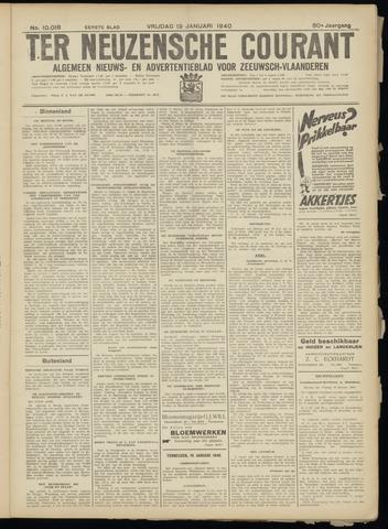 Ter Neuzensche Courant. Algemeen Nieuws- en Advertentieblad voor Zeeuwsch-Vlaanderen / Neuzensche Courant ... (idem) / (Algemeen) nieuws en advertentieblad voor Zeeuwsch-Vlaanderen 1940-01-19