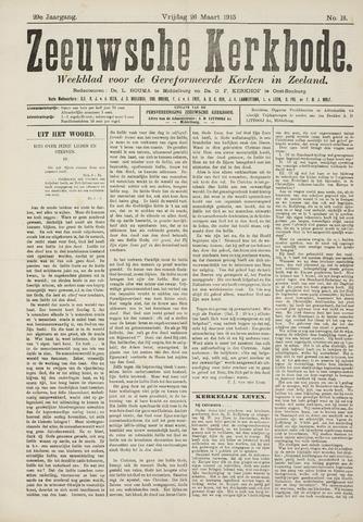 Zeeuwsche kerkbode, weekblad gewijd aan de belangen der gereformeerde kerken/ Zeeuwsch kerkblad 1915-03-26