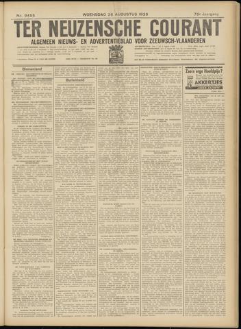 Ter Neuzensche Courant. Algemeen Nieuws- en Advertentieblad voor Zeeuwsch-Vlaanderen / Neuzensche Courant ... (idem) / (Algemeen) nieuws en advertentieblad voor Zeeuwsch-Vlaanderen 1936-08-26