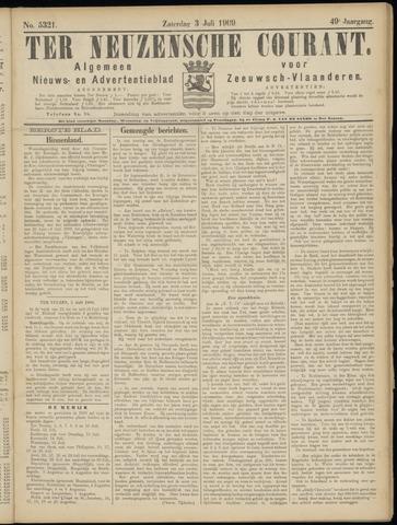 Ter Neuzensche Courant. Algemeen Nieuws- en Advertentieblad voor Zeeuwsch-Vlaanderen / Neuzensche Courant ... (idem) / (Algemeen) nieuws en advertentieblad voor Zeeuwsch-Vlaanderen 1909-07-03