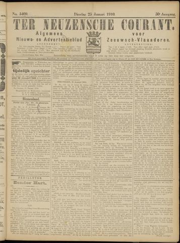Ter Neuzensche Courant. Algemeen Nieuws- en Advertentieblad voor Zeeuwsch-Vlaanderen / Neuzensche Courant ... (idem) / (Algemeen) nieuws en advertentieblad voor Zeeuwsch-Vlaanderen 1910-01-25