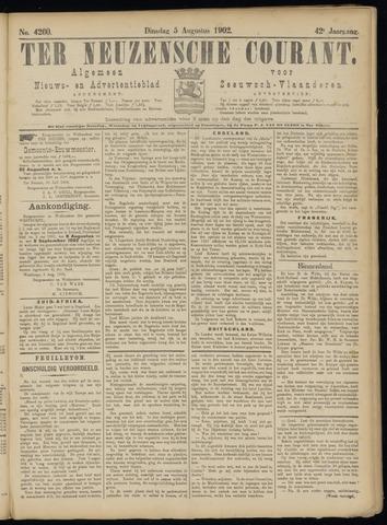 Ter Neuzensche Courant. Algemeen Nieuws- en Advertentieblad voor Zeeuwsch-Vlaanderen / Neuzensche Courant ... (idem) / (Algemeen) nieuws en advertentieblad voor Zeeuwsch-Vlaanderen 1902-08-05