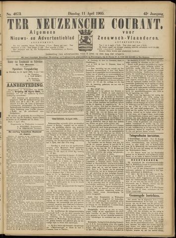 Ter Neuzensche Courant. Algemeen Nieuws- en Advertentieblad voor Zeeuwsch-Vlaanderen / Neuzensche Courant ... (idem) / (Algemeen) nieuws en advertentieblad voor Zeeuwsch-Vlaanderen 1905-04-11