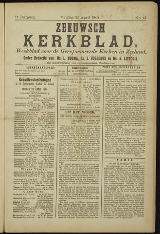 Zeeuwsche kerkbode, weekblad gewijd aan de belangen der gereformeerde kerken/ Zeeuwsch kerkblad 1904-04-22