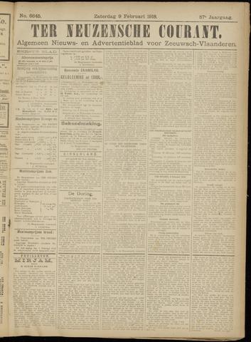 Ter Neuzensche Courant. Algemeen Nieuws- en Advertentieblad voor Zeeuwsch-Vlaanderen / Neuzensche Courant ... (idem) / (Algemeen) nieuws en advertentieblad voor Zeeuwsch-Vlaanderen 1918-02-09