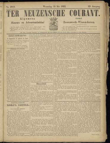 Ter Neuzensche Courant. Algemeen Nieuws- en Advertentieblad voor Zeeuwsch-Vlaanderen / Neuzensche Courant ... (idem) / (Algemeen) nieuws en advertentieblad voor Zeeuwsch-Vlaanderen 1892-05-18