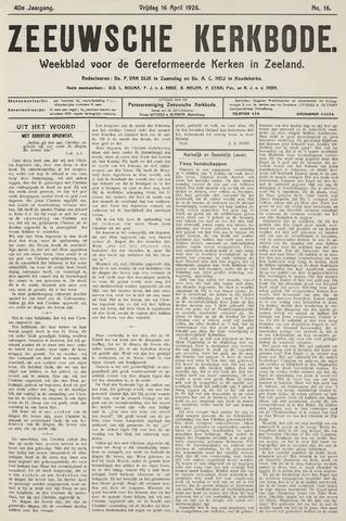 Zeeuwsche kerkbode, weekblad gewijd aan de belangen der gereformeerde kerken/ Zeeuwsch kerkblad 1926-04-16