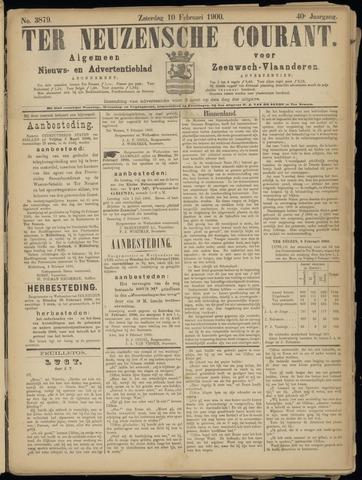Ter Neuzensche Courant. Algemeen Nieuws- en Advertentieblad voor Zeeuwsch-Vlaanderen / Neuzensche Courant ... (idem) / (Algemeen) nieuws en advertentieblad voor Zeeuwsch-Vlaanderen 1900-02-10