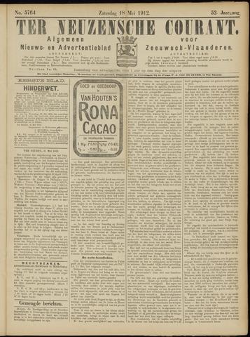 Ter Neuzensche Courant. Algemeen Nieuws- en Advertentieblad voor Zeeuwsch-Vlaanderen / Neuzensche Courant ... (idem) / (Algemeen) nieuws en advertentieblad voor Zeeuwsch-Vlaanderen 1912-05-18