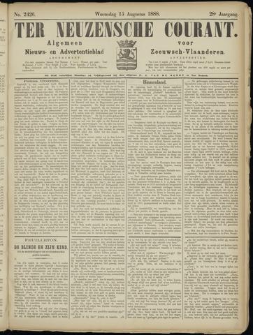 Ter Neuzensche Courant. Algemeen Nieuws- en Advertentieblad voor Zeeuwsch-Vlaanderen / Neuzensche Courant ... (idem) / (Algemeen) nieuws en advertentieblad voor Zeeuwsch-Vlaanderen 1888-08-15