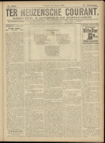 Ter Neuzensche Courant. Algemeen Nieuws- en Advertentieblad voor Zeeuwsch-Vlaanderen / Neuzensche Courant ... (idem) / (Algemeen) nieuws en advertentieblad voor Zeeuwsch-Vlaanderen 1927-04-29