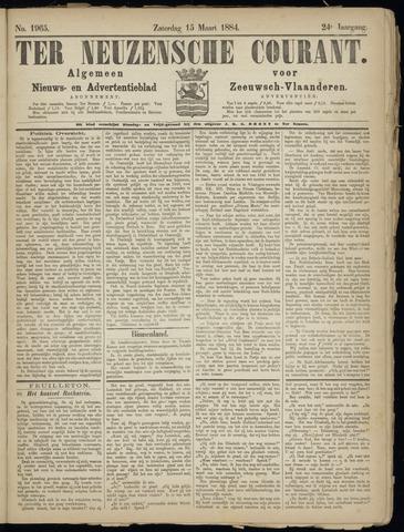 Ter Neuzensche Courant. Algemeen Nieuws- en Advertentieblad voor Zeeuwsch-Vlaanderen / Neuzensche Courant ... (idem) / (Algemeen) nieuws en advertentieblad voor Zeeuwsch-Vlaanderen 1884-03-15