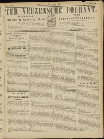 Ter Neuzensche Courant. Algemeen Nieuws- en Advertentieblad voor Zeeuwsch-Vlaanderen / Neuzensche Courant ... (idem) / (Algemeen) nieuws en advertentieblad voor Zeeuwsch-Vlaanderen 1912-04-18