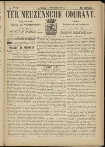 Ter Neuzensche Courant. Algemeen Nieuws- en Advertentieblad voor Zeeuwsch-Vlaanderen / Neuzensche Courant ... (idem) / (Algemeen) nieuws en advertentieblad voor Zeeuwsch-Vlaanderen 1881-11-05