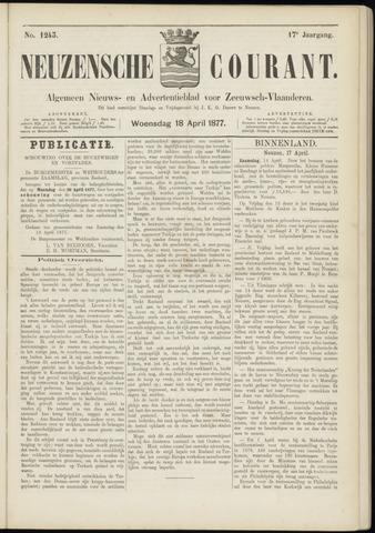 Ter Neuzensche Courant. Algemeen Nieuws- en Advertentieblad voor Zeeuwsch-Vlaanderen / Neuzensche Courant ... (idem) / (Algemeen) nieuws en advertentieblad voor Zeeuwsch-Vlaanderen 1877-04-18