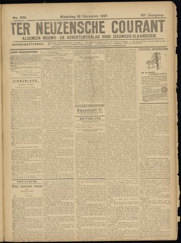 Ter Neuzensche Courant. Algemeen Nieuws- en Advertentieblad voor Zeeuwsch-Vlaanderen / Neuzensche Courant ... (idem) / (Algemeen) nieuws en advertentieblad voor Zeeuwsch-Vlaanderen 1927-12-12
