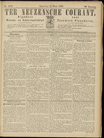 Ter Neuzensche Courant. Algemeen Nieuws- en Advertentieblad voor Zeeuwsch-Vlaanderen / Neuzensche Courant ... (idem) / (Algemeen) nieuws en advertentieblad voor Zeeuwsch-Vlaanderen 1906-03-22