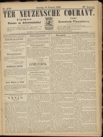 Ter Neuzensche Courant. Algemeen Nieuws- en Advertentieblad voor Zeeuwsch-Vlaanderen / Neuzensche Courant ... (idem) / (Algemeen) nieuws en advertentieblad voor Zeeuwsch-Vlaanderen 1899-02-18