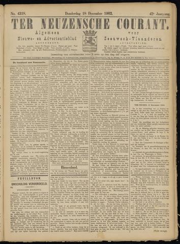 Ter Neuzensche Courant. Algemeen Nieuws- en Advertentieblad voor Zeeuwsch-Vlaanderen / Neuzensche Courant ... (idem) / (Algemeen) nieuws en advertentieblad voor Zeeuwsch-Vlaanderen 1902-12-18