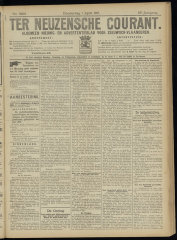 Ter Neuzensche Courant. Algemeen Nieuws- en Advertentieblad voor Zeeuwsch-Vlaanderen / Neuzensche Courant ... (idem) / (Algemeen) nieuws en advertentieblad voor Zeeuwsch-Vlaanderen 1915-04-01