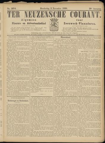 Ter Neuzensche Courant. Algemeen Nieuws- en Advertentieblad voor Zeeuwsch-Vlaanderen / Neuzensche Courant ... (idem) / (Algemeen) nieuws en advertentieblad voor Zeeuwsch-Vlaanderen 1898-11-03