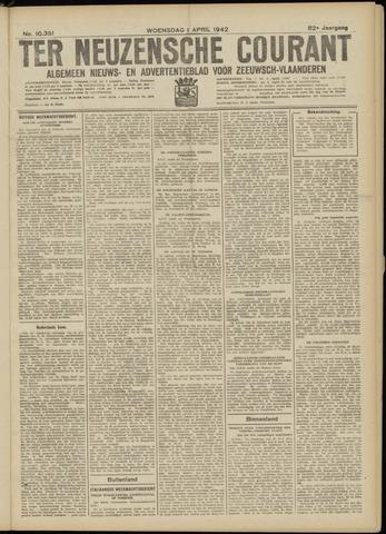 Ter Neuzensche Courant. Algemeen Nieuws- en Advertentieblad voor Zeeuwsch-Vlaanderen / Neuzensche Courant ... (idem) / (Algemeen) nieuws en advertentieblad voor Zeeuwsch-Vlaanderen 1942-04-01