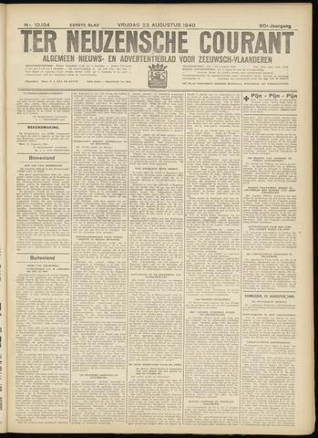 Ter Neuzensche Courant. Algemeen Nieuws- en Advertentieblad voor Zeeuwsch-Vlaanderen / Neuzensche Courant ... (idem) / (Algemeen) nieuws en advertentieblad voor Zeeuwsch-Vlaanderen 1940-08-23