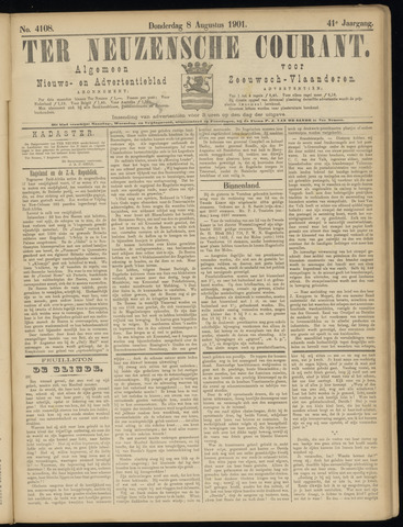 Ter Neuzensche Courant. Algemeen Nieuws- en Advertentieblad voor Zeeuwsch-Vlaanderen / Neuzensche Courant ... (idem) / (Algemeen) nieuws en advertentieblad voor Zeeuwsch-Vlaanderen 1901-08-08