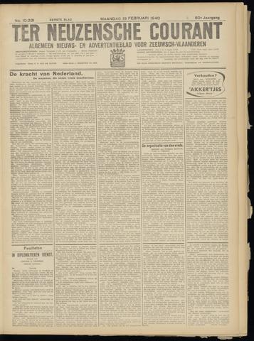 Ter Neuzensche Courant. Algemeen Nieuws- en Advertentieblad voor Zeeuwsch-Vlaanderen / Neuzensche Courant ... (idem) / (Algemeen) nieuws en advertentieblad voor Zeeuwsch-Vlaanderen 1940-02-19