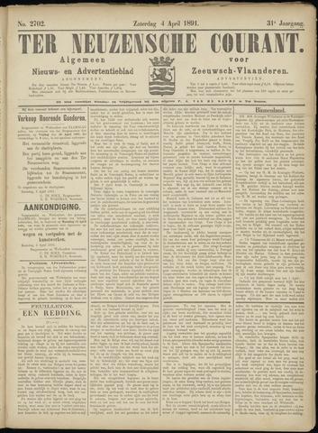 Ter Neuzensche Courant. Algemeen Nieuws- en Advertentieblad voor Zeeuwsch-Vlaanderen / Neuzensche Courant ... (idem) / (Algemeen) nieuws en advertentieblad voor Zeeuwsch-Vlaanderen 1891-04-04