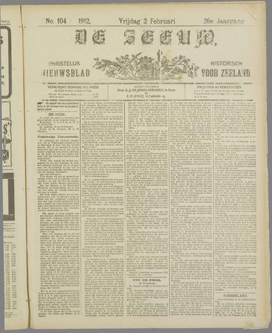De Zeeuw. Christelijk-historisch nieuwsblad voor Zeeland 1912-02-02