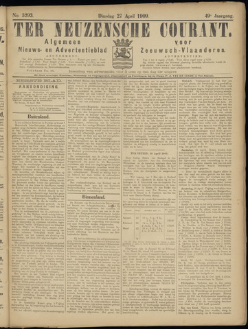 Ter Neuzensche Courant. Algemeen Nieuws- en Advertentieblad voor Zeeuwsch-Vlaanderen / Neuzensche Courant ... (idem) / (Algemeen) nieuws en advertentieblad voor Zeeuwsch-Vlaanderen 1909-04-27