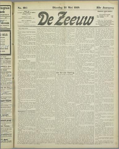 De Zeeuw. Christelijk-historisch nieuwsblad voor Zeeland 1918-05-21