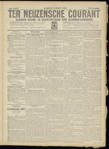 Ter Neuzensche Courant. Algemeen Nieuws- en Advertentieblad voor Zeeuwsch-Vlaanderen / Neuzensche Courant ... (idem) / (Algemeen) nieuws en advertentieblad voor Zeeuwsch-Vlaanderen 1940-03-04