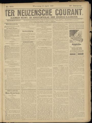 Ter Neuzensche Courant. Algemeen Nieuws- en Advertentieblad voor Zeeuwsch-Vlaanderen / Neuzensche Courant ... (idem) / (Algemeen) nieuws en advertentieblad voor Zeeuwsch-Vlaanderen 1929-04-10