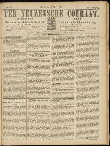 Ter Neuzensche Courant. Algemeen Nieuws- en Advertentieblad voor Zeeuwsch-Vlaanderen / Neuzensche Courant ... (idem) / (Algemeen) nieuws en advertentieblad voor Zeeuwsch-Vlaanderen 1906-05-03