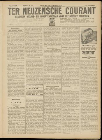 Ter Neuzensche Courant. Algemeen Nieuws- en Advertentieblad voor Zeeuwsch-Vlaanderen / Neuzensche Courant ... (idem) / (Algemeen) nieuws en advertentieblad voor Zeeuwsch-Vlaanderen 1939-01-13