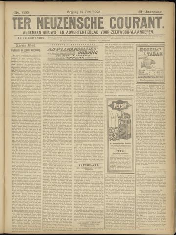 Ter Neuzensche Courant. Algemeen Nieuws- en Advertentieblad voor Zeeuwsch-Vlaanderen / Neuzensche Courant ... (idem) / (Algemeen) nieuws en advertentieblad voor Zeeuwsch-Vlaanderen 1928-06-15