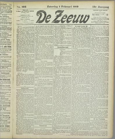De Zeeuw. Christelijk-historisch nieuwsblad voor Zeeland 1919-02-02