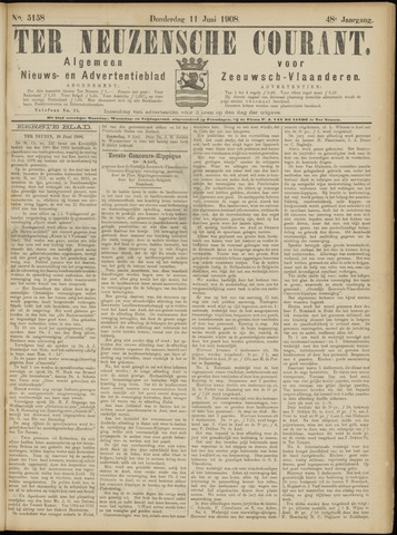 Ter Neuzensche Courant. Algemeen Nieuws- en Advertentieblad voor Zeeuwsch-Vlaanderen / Neuzensche Courant ... (idem) / (Algemeen) nieuws en advertentieblad voor Zeeuwsch-Vlaanderen 1908-06-11