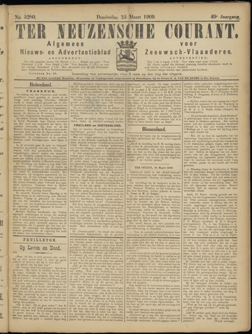 Ter Neuzensche Courant. Algemeen Nieuws- en Advertentieblad voor Zeeuwsch-Vlaanderen / Neuzensche Courant ... (idem) / (Algemeen) nieuws en advertentieblad voor Zeeuwsch-Vlaanderen 1909-03-25
