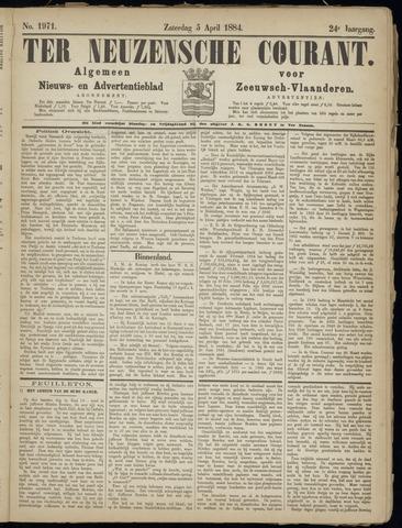 Ter Neuzensche Courant. Algemeen Nieuws- en Advertentieblad voor Zeeuwsch-Vlaanderen / Neuzensche Courant ... (idem) / (Algemeen) nieuws en advertentieblad voor Zeeuwsch-Vlaanderen 1884-04-05