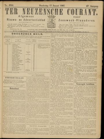 Ter Neuzensche Courant. Algemeen Nieuws- en Advertentieblad voor Zeeuwsch-Vlaanderen / Neuzensche Courant ... (idem) / (Algemeen) nieuws en advertentieblad voor Zeeuwsch-Vlaanderen 1907-01-17