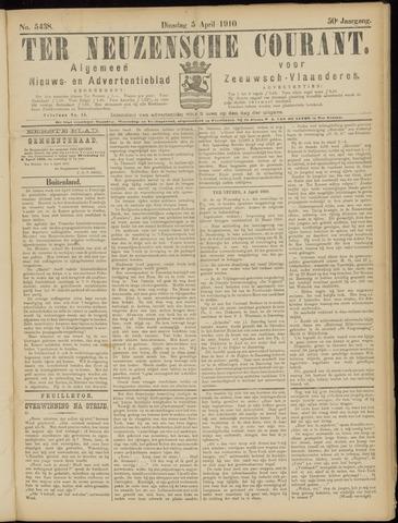 Ter Neuzensche Courant. Algemeen Nieuws- en Advertentieblad voor Zeeuwsch-Vlaanderen / Neuzensche Courant ... (idem) / (Algemeen) nieuws en advertentieblad voor Zeeuwsch-Vlaanderen 1910-04-05