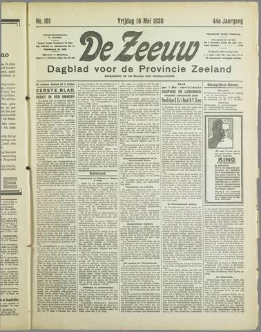 De Zeeuw. Christelijk-historisch nieuwsblad voor Zeeland 1930-05-16