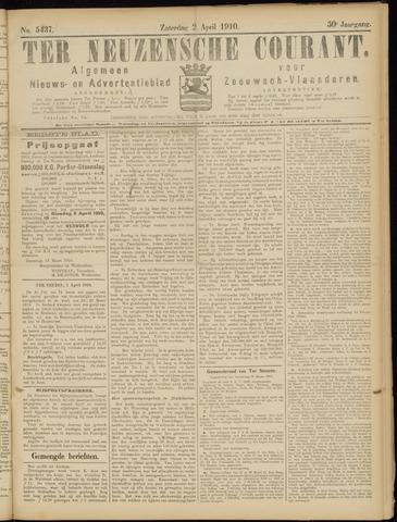 Ter Neuzensche Courant. Algemeen Nieuws- en Advertentieblad voor Zeeuwsch-Vlaanderen / Neuzensche Courant ... (idem) / (Algemeen) nieuws en advertentieblad voor Zeeuwsch-Vlaanderen 1910-04-02