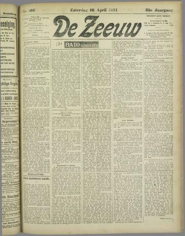 De Zeeuw. Christelijk-historisch nieuwsblad voor Zeeland 1921-04-16