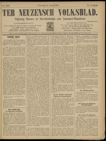 Ter Neuzensch Volksblad. Vrijzinnig nieuws- en advertentieblad voor Zeeuwsch- Vlaanderen / Zeeuwsch Nieuwsblad. Nieuws- en advertentieblad voor Zeeland 1916-01-12