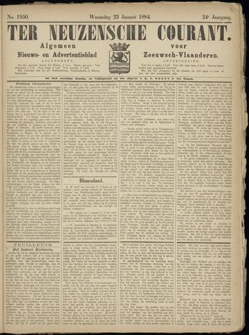 Ter Neuzensche Courant. Algemeen Nieuws- en Advertentieblad voor Zeeuwsch-Vlaanderen / Neuzensche Courant ... (idem) / (Algemeen) nieuws en advertentieblad voor Zeeuwsch-Vlaanderen 1884-01-23